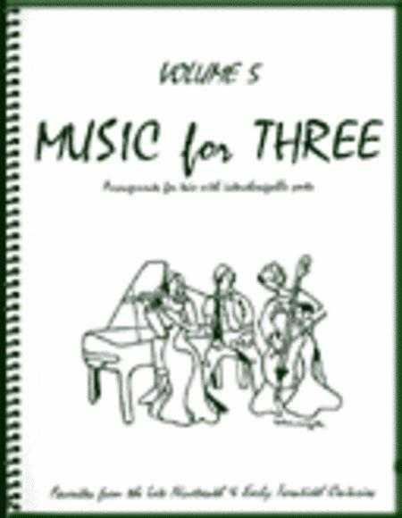 Music for Three, Volume 5 - Piano Trio (Violin, Cello & Piano - Set of 3 Parts)