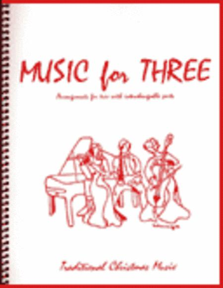 Music for Three, Christmas - Piano Trio (Violin, Cello & Piano - Set of 3 Parts)