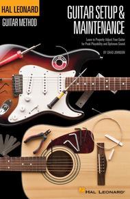 Hal Leonard Guitar Method - Guitar Setup & Maintenance