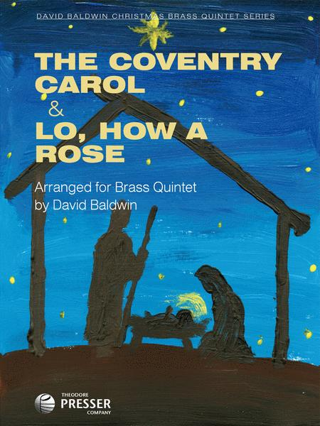 The Coventry Carol & Lo, How a Rose
