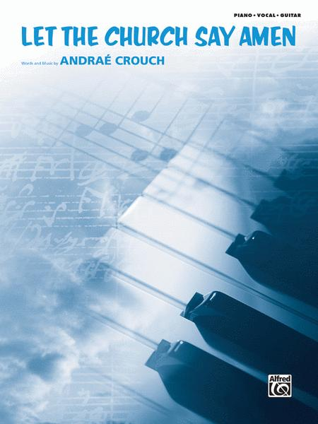 Let The Church Say Amen Sheet Music By Andrae Crouch Sheet Music Plus