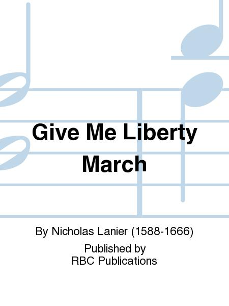 Give Me Liberty March