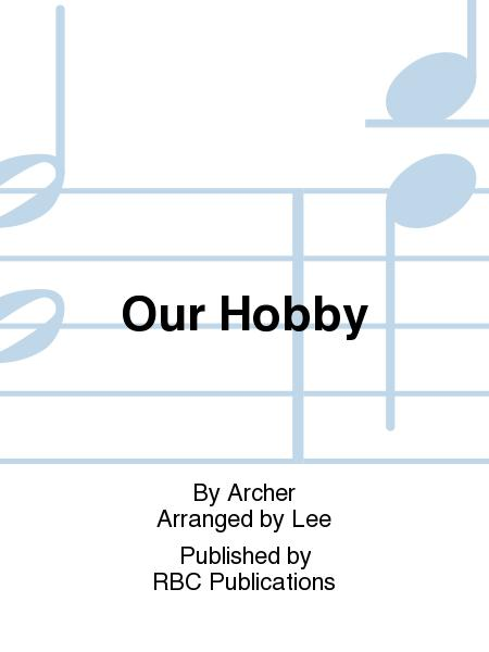 Our Hobby
