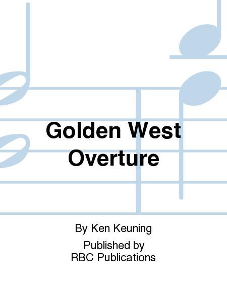 Golden West Overture
