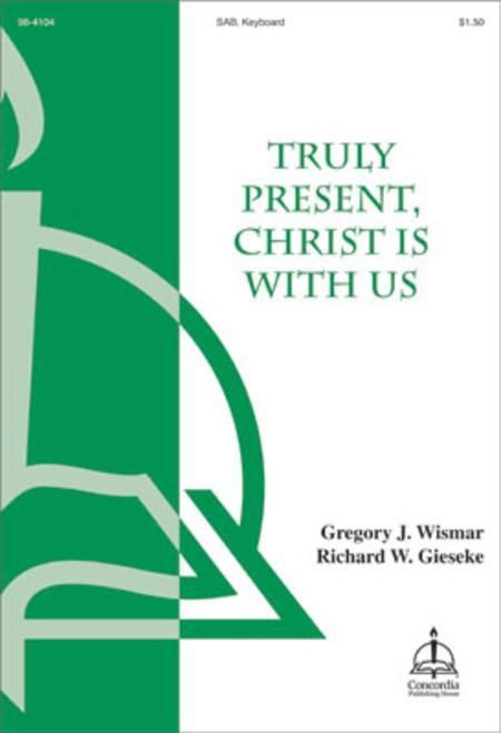 Truly Present, Christ is With Us