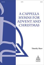 A Cappella Hymns for Advent and Christmas
