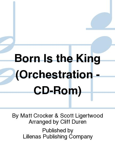 Born Is the King (Orchestration - CD-Rom)