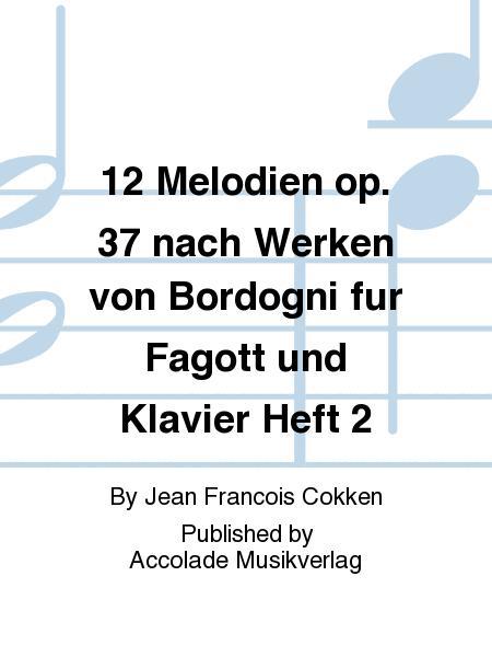 12 Melodien op. 37 nach Werken von Bordogni fur Fagott und Klavier Heft 2