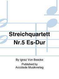 Streichquartett Nr.5 Es-Dur
