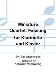 Miniature Quartet. Fassung fur Klarinette und Klavier