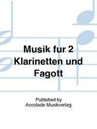 Musik fur 2 Klarinetten und Fagott