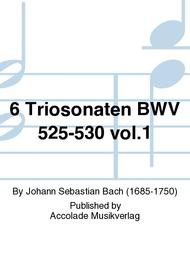 6 Triosonaten BWV 525-530 vol.1