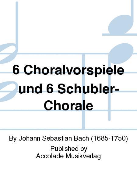 6 Choralvorspiele und 6 Schubler-Chorale