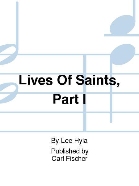 Lives Of Saints, Part I