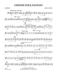 Download Chinese Folk Fantasy - Trombone Sheet Music By