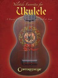 Yuletide Favorites for Ukulele