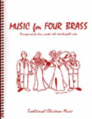Music for Four Brass, Christmas - Set of 4 Parts for Brass Quartet (Trumpet, French Horn, Trombone, Bass Trombone or Tuba)