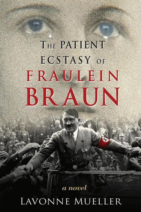 The Patient Ecstasy of Fraulein Braun