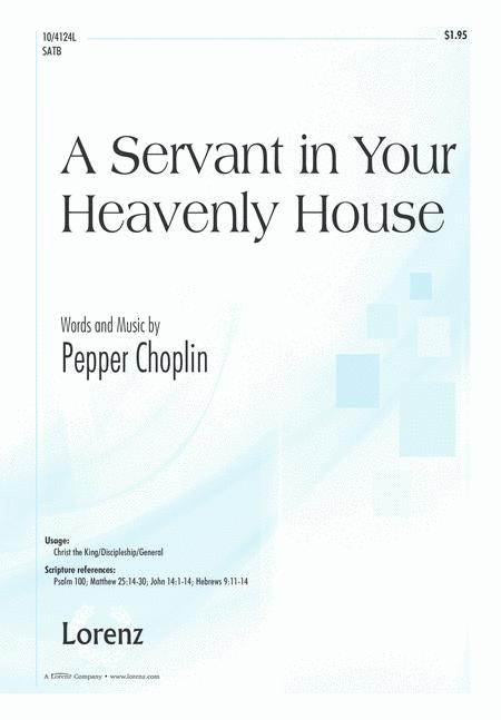 A Servant in Your Heavenly House