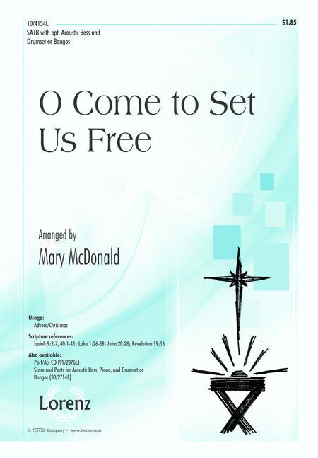 O Come to Set Us Free