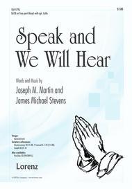Speak and We Will Hear