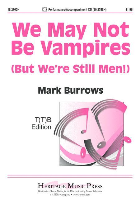 We May Not Be Vampires
