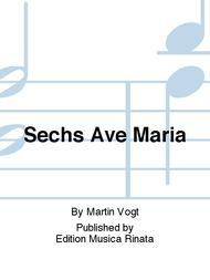 Sechs Ave Maria