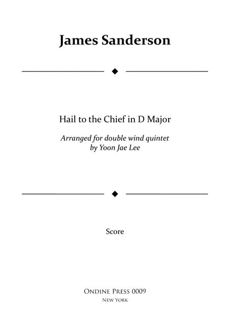 Hail to the Chief for double wind quintet in D Major (arr. Lee), Full Score