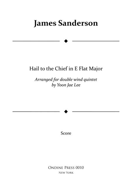 Hail to the Chief for double wind quintet in E Flat Major (arr. Lee), Full Score