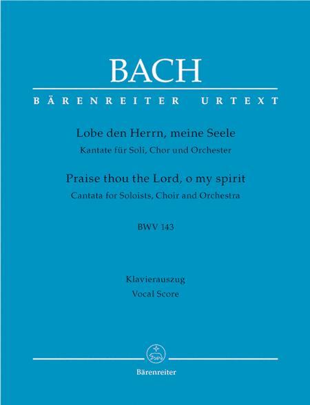Praise thou the Lord, o my spirit, BWV 143