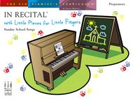In Recital with Little Pieces for Little Fingers, Sunday School Songs