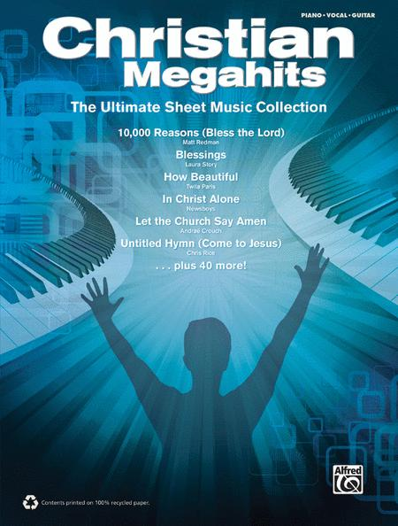 Christian Megahits -- The Ultimate Sheet Music Collection