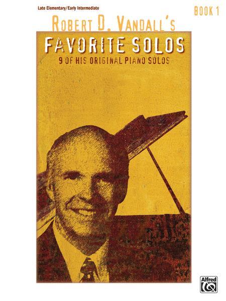 Robert D. Vandall's Favorite Solos, Book 1