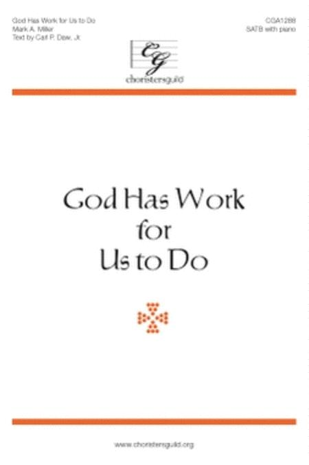 God Has Work for Us to Do