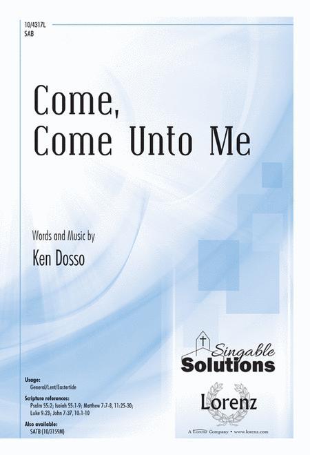 Come, Come Unto Me