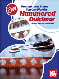 Easy Does It: Popular Jam Tunes You Can Play for Hammered Dulcimer