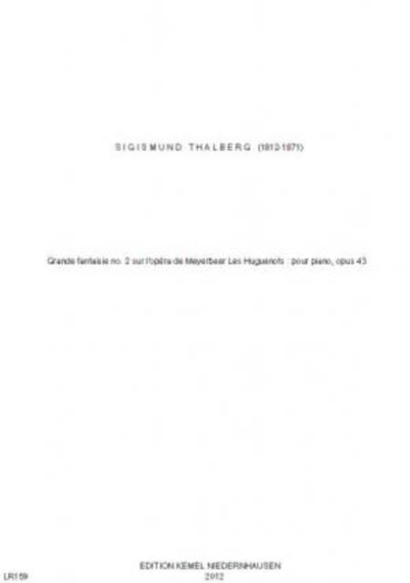 Grande fantaisie no. 2 sur l'opera de Meyerbeer Les Huguenots : pour piano, opus 43