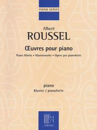 Albert Roussel - Piano Works