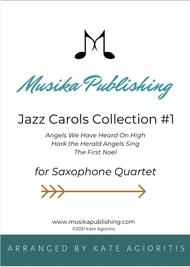 Jazz Carols Collection for Saxophone Quartet - Set One: Angels We Have Heard on High, Hark the Herald Angels Sing, The First Noel.