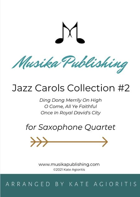Jazz Carols Collection for Saxophone Quartet - Set Two: Ding Dong Merrily on High; O Come All Ye Faithful and Once in Royal David's City.