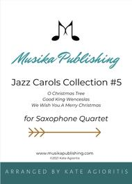 Jazz Carols Collection for Saxophone Quartet - Set Five: O Christmas Tree; Good King Wenceslas and We Wish You A Merry Christmas.