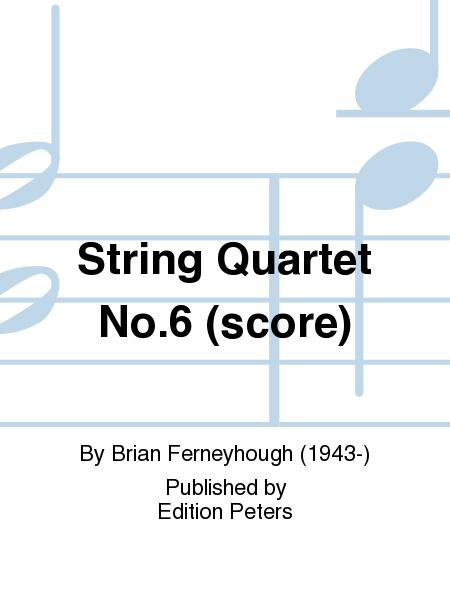 String Quartet No.6 (score)