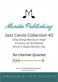 Jazz Carols Collection for Clarinet Quartet - Set Two: Ding Dong Merrily on High; O Come All Ye Faithful and Once in Royal David's City.