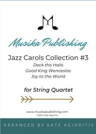 Jazz Carols Collection for String Quartet - Set Three: Deck the Halls; Good King Wenceslas and Joy to the World.