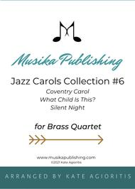Jazz Carols Collection for Brass Quartet - Set Six: Coventry Carol; What Child Is This? (Greensleeves) and Silent Night.