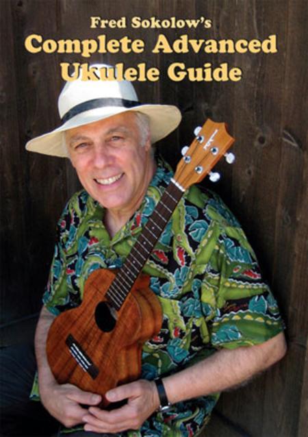 Complete Advanced Ukulele Guide