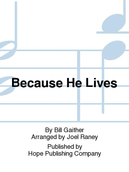 Because He Lives Sheet Music By Bill Gaither Sheet Music Plus