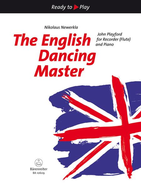 The English Dancing Master for Recorder (Flute) and Piano (second part ad lib.)