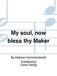My soul, now bless thy Maker (Nun lob, mein Seel, den Herren)