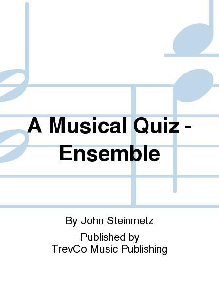 A Musical Quiz - Ensemble